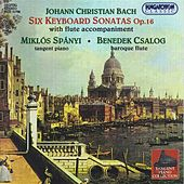 Bach, J.C.: 6 Sonatas for Keyboard With Flute Accompaniment , Op. 16 by Miklos Spanyi