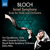 Bloch: Israel Symphony & Suite for Viola and Orchestra by Various Artists