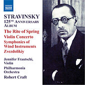 STRAVINSKY: 125th Anniversary Album - The Rite of Spring / Violin Concerto (Stravinsky, Vol. 8) by Various Artists