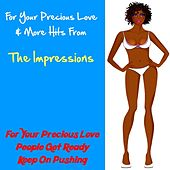 For Your Precious Love & More Hits from the Impressions by The Impressions