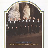 Slovenski oktet The Mastersingers of Slovenia by Slovenski Oktet