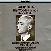 Bartok: Wooden Prince (The) / Dance Suite by Various Artists