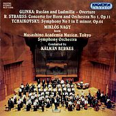 Glinka: Ruslan and Lyudmila / Strauss, R.: Horn Concerto No. 1 / Tchaikovsky: Symphony No. 5 by Various Artists