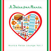 Il Dolce Far Niente - Musica Relax Lounge, Vol. 1 by Various Artists