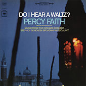 Do I Hear a Waltz? by Percy Faith