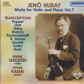 Hubay: Works for Violin and Piano, Vol. 7: Transcriptions by Ferenc Szecsodi
