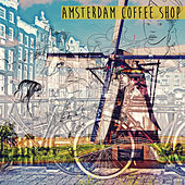 Amsterdam Coffee Shop by Various Artists