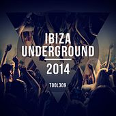 Ibiza Underground 2014 by Various Artists