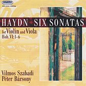 Haydn: 6 Sonatas for Violin and Viola by Vilmos Szabadi