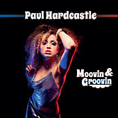 Moovin & Groovin by Paul Hardcastle
