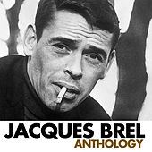 Anthology - Jacques Brel, Vol.1 by Jacques Brel