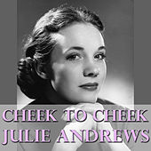 Cheek To Cheek by Julie Andrews