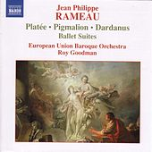 Rameau: Pigmalion, Platee and Dardanus Ballet Suites by European Union Baroque Orchestra