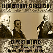 Elementary Classical. Divertimento by Various Artists