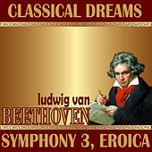 Ludwig Van Beethoven: Classical Dreams. Symphony 3, Eroica by Philharmonia Slavonica
