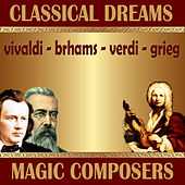 Classical Dreams. Magic Composers by Various Artists