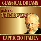 Piotr Ilich Tchaikovsky: Classical Dreams by Various Artists