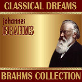 Johannes Brahms: Classical Dreams. Brahms Collection by Philharmonia Slavonica