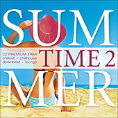 Summer Time, Vol. 2 - 22 Premium Trax...Chillout, Chillhouse, Downbeat, Lounge by Various Artists