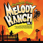 Highlights from Melody Ranch Vol. 1 by Various Artists