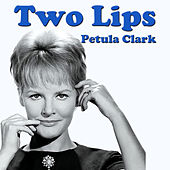 Two Lips by Petula Clark