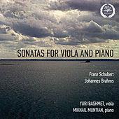 Schubert & Brahms: Sonatas for viola and piano by Mikhail Muntian