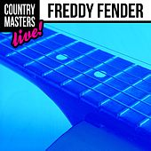 Country Masters: Freddy Fender (Live!) by Freddy Fender