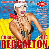 Cuban Reggaeton 2014 - 50 Best Reggaeton Summer Hits (Cubaton  - 100% Latino) by Various Artists