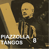 Piazzolla Tangos 8 by Astor Piazzolla