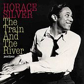 The Train and the River by Horace Silver
