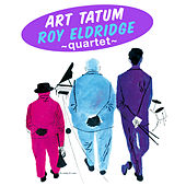 Art Tatum - Roy Eldridge Quartet (Bonus Track Version) by Roy Eldridge