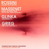 Rossini: William Tell Overture - Massenet: Under the Linden Trees - Glinka: Kamarinskaya - Grieg: Peer Gynt Suite No. 1 by Vittorio Gui
