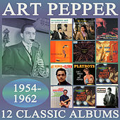 Twelve Classic Albums: 1954-1962 by Art Pepper