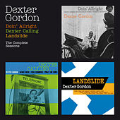 Doin' Allright + Dexter Calling + Landslide (The Complete Sessions) [Bonus Track Version] by Dexter Gordon