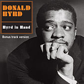 Byrd in Hand (Bonus Track Version) by Donald Byrd