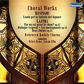Choral Concert: Debrecen Kodaly Choir - Lajtha, L. / Respighi, O. by Various Artists