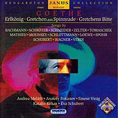 Goethe Lieder - Settings of Erlkonig, Gretchen Am Spinnrade, and Gretchen's Ruhe by Various Artists