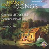 Franck, C: Songs by Gabriella Letai Kiss