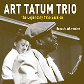 The Art Tatum Trio: The Legendary 1956 Session (Bonus Track Version) by Art Tatum