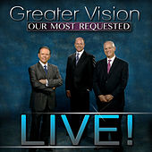 Our Most Requested (Live) by Greater Vision