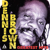 Dennis Brown Greatest Hits by Dennis Brown