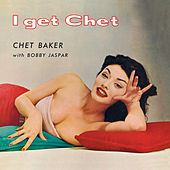 I Get Chet… (Bonus Track Version) by Chet Baker
