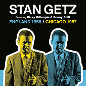 England 1958 / Chicago 1957 by Stan Getz