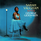 Sarah Vaughan Sings George Gershwin (Bonus Track Version) by Sarah Vaughan