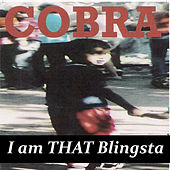 I Am That Blingsta by Cobra