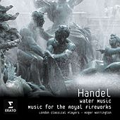 Handel - Music for the Royal Fireworks/ Water Music by London Classical Players
