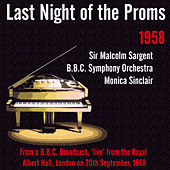 Sir Malcolm Sargent: Last Night of the Proms 1958 by Various Artists