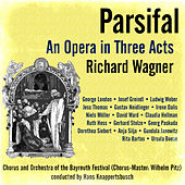 Richard Wagner: Parsifal - An Opera in Three Acts by Ursula Boese