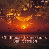 Chillhouse Expressions Bali Session by Various Artists