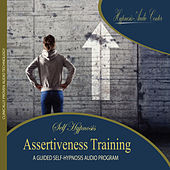 Assertiveness Training - Guided Self-Hypnosis by Hypnosis Audio Center